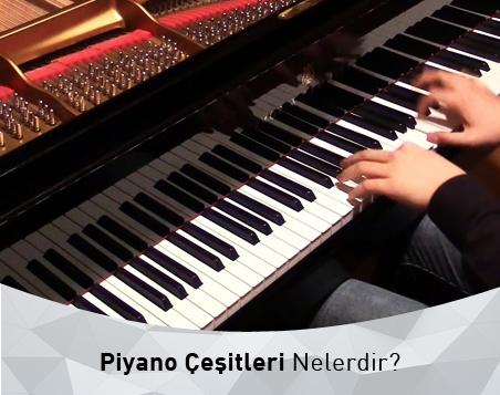 Piyano Çeşitleri Nelerdir?