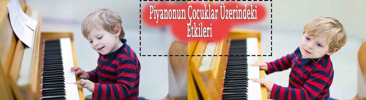 Piyanonun çocuklar üzerindeki etkisi