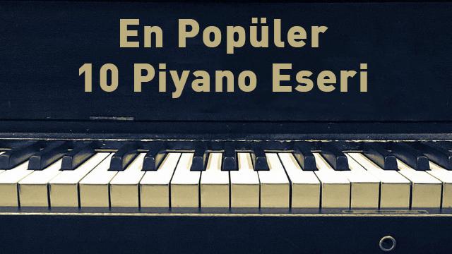 En Popüler 10 Piyano Eseri